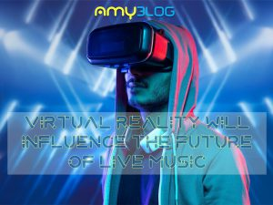 Virtual reality will influence the future of live music