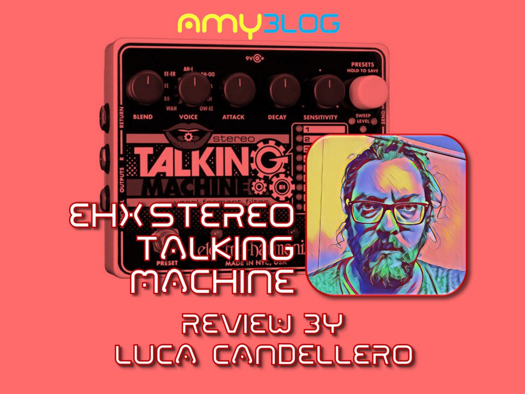 AMY-REVIEW-EHX-STEREO-TALKING-MACHINE