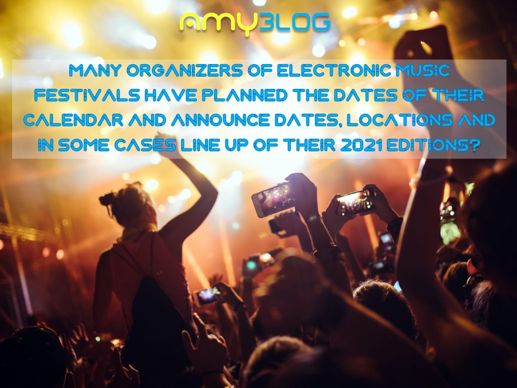 many organizers of electronic music festivals have planned the dates of their calendar and announce dates, locations