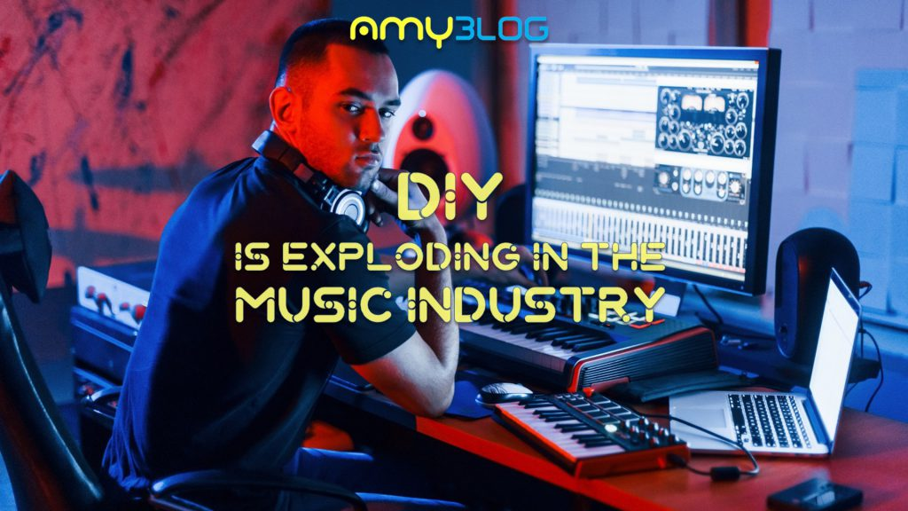 DIY is exploding in the music industry